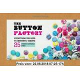 - Gebraucht: Button Factory: Everything You Need to Instantly Create 25 Fabric-Covered Pins! (Craft)