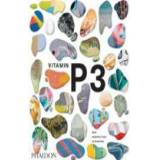 Phaidon Editors Vitamin P3: New Perspectives in Painting