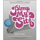 Paula Wynne Pimp My Site: The DIY Guide to SEO, Search Marketing, Social Media and Online PR
