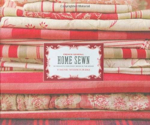 Kaari Meng French General: Home Sewn: 30 Projects for Every Room in the House