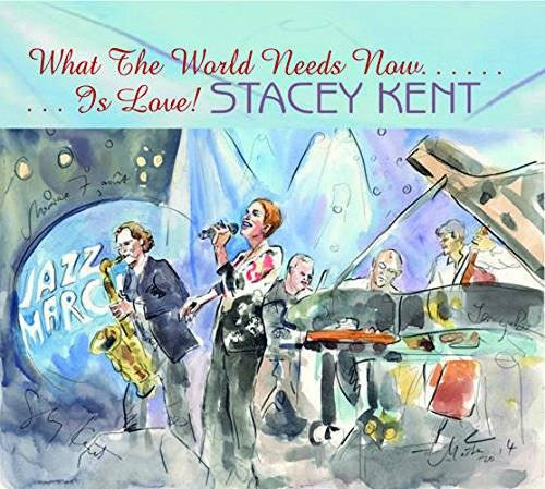 Stacey Kent What the World Needs Now Is Love!
