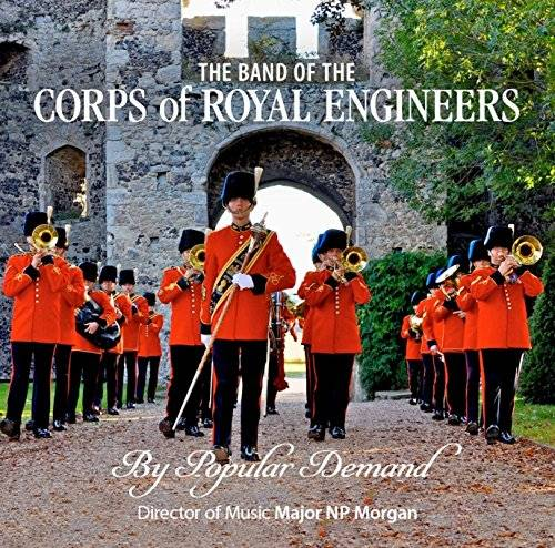The Band Of The Corps Of Royal Engineers By Popular Demand