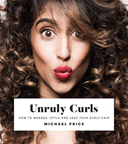 Michael Price Unruly Curls: How to manage, style and love your curly hair