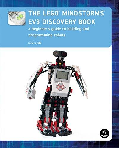 Laurens Valk The LEGO MINDSTORMS EV3 Discovery Book (Full Color): A Beginner's Guide to Building and Programming Robots