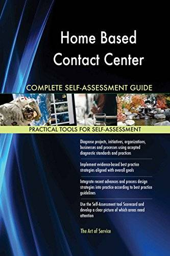 ART Home Based Contact Center All-Inclusive Self-Assessment - More than 620 Success Criteria, Instant Visual Insights, Comprehensive Spreadsheet Dashboard, Auto-Prioritized for Quick Results