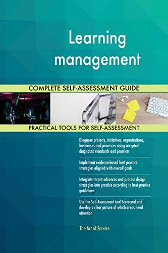 ART Learning management All-Inclusive Self-Assessment - More than 640 Success Criteria, Instant Visual Insights, Comprehensive Spreadsheet Dashboard, Auto-Prioritized for Quick Results