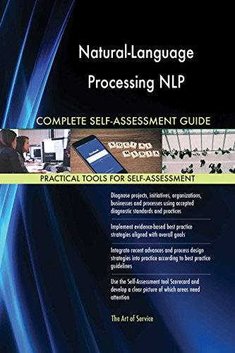 ART Natural-Language Processing NLP All-Inclusive Self-Assessment - More than 620 Success Criteria, Instant Visual Insights, Comprehensive Spreadsheet Dashboard, Auto-Prioritized for Quick Results