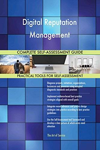 ART Digital Reputation Management All-Inclusive Self-Assessment - More than 660 Success Criteria, Instant Visual Insights, Comprehensive Spreadsheet Dashboard, Auto-Prioritized for Quick Results
