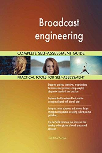 ART Broadcast engineering All-Inclusive Self-Assessment - More than 630 Success Criteria, Instant Visual Insights, Comprehensive Spreadsheet Dashboard, Auto-Prioritized for Quick Results