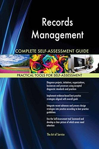 ART Records Management All-Inclusive Self-Assessment - More than 620 Success Criteria, Instant Visual Insights, Comprehensive Spreadsheet Dashboard, Auto-Prioritized for Quick Results
