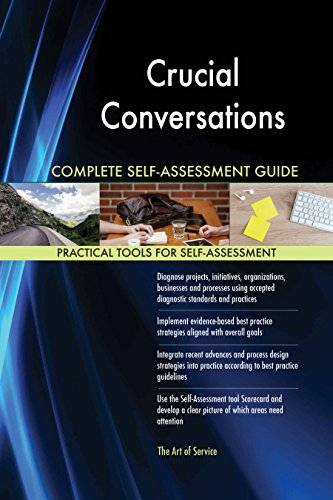 ART Crucial Conversations All-Inclusive Self-Assessment - More than 620 Success Criteria, Instant Visual Insights, Comprehensive Spreadsheet Dashboard, Auto-Prioritized for Quick Results