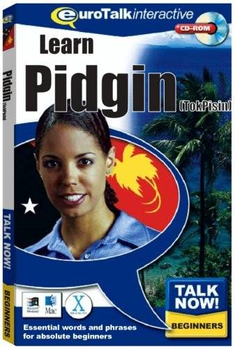 EuroTalk Limited Talk Now! Learn Pidgin (Tok Pisin): Essential Words and Phrases for Absolute Beginners