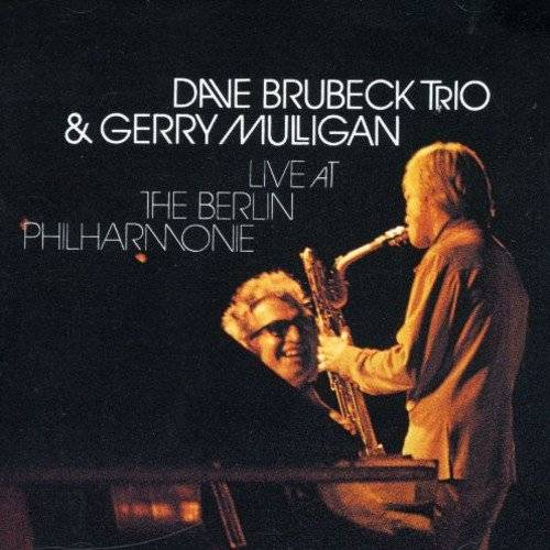 Dave Brubeck Trio & Gerry Mulligan Live At The Berlin Philharmonic