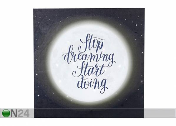 Home4you Taulu STOP DREAMING START DOING, 40x40 cm