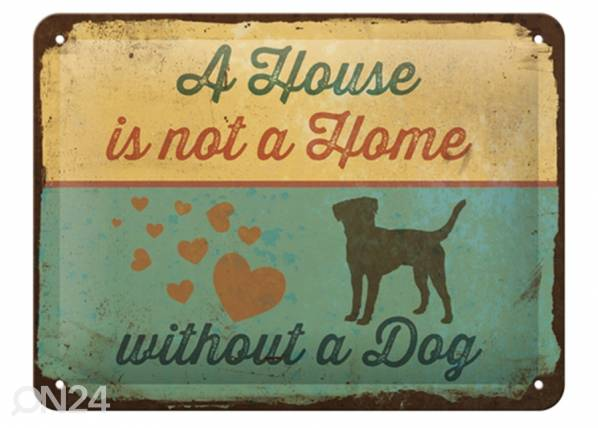 ART Vintage juliste A HOUSE IS NOT A HOME WITHOUT A DOG 15x20 cm