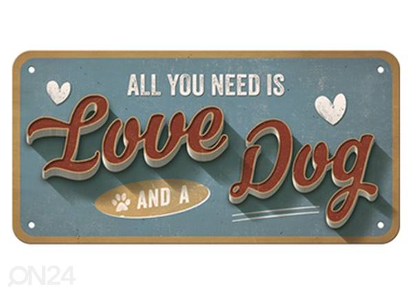 ART Vintage juliste ALL YOU NEED IS LOVE AND A DOG 15x20 cm