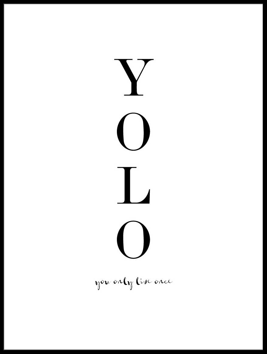 Malimi Posters YOLO - You only live once - Musta - 50x70 cm