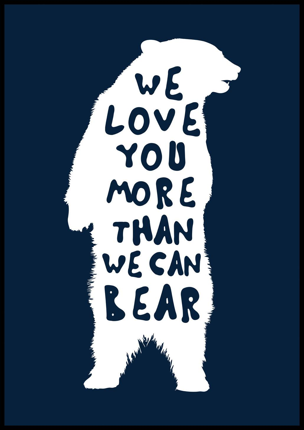 Bildverkstad We love you more than we can bear - 70x100 cm