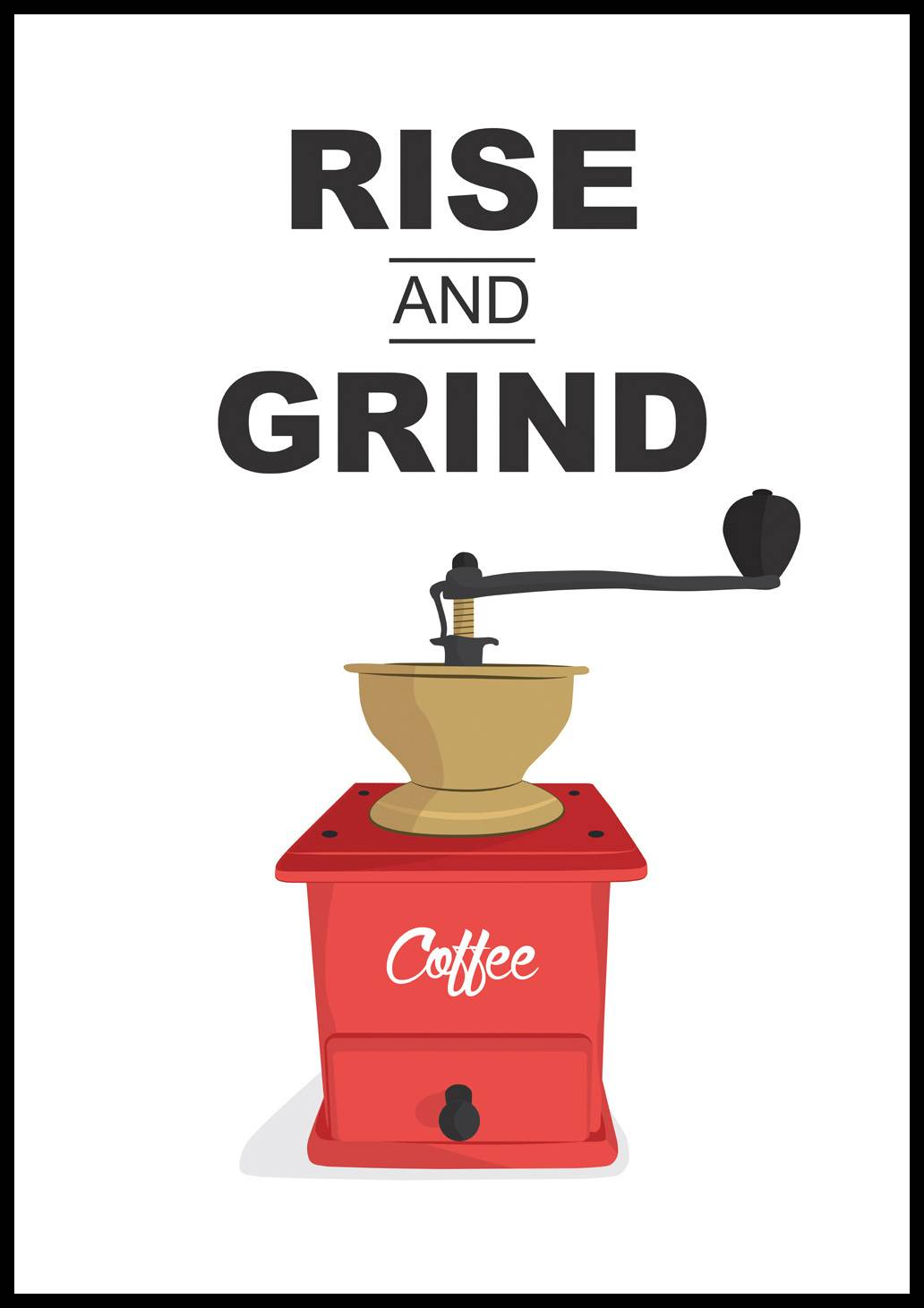 Bildverkstad Rise and Grind, Coffee - 21x29,7 cm (A4)