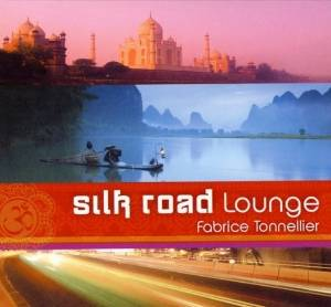 CD Silk Road Lounge, Fabrice Tonnellier