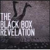 Set Your Head On Fire - The Black Box Revelation