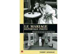 EYROLLES Thierry Gonzalez - Le mariage - Reportage photo