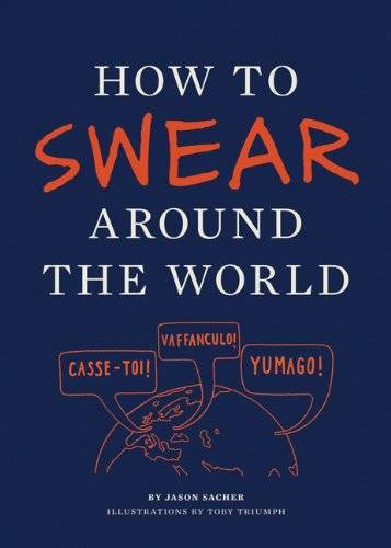 Chronicle Books How to Swear Around the World