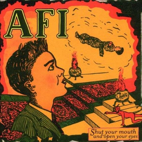 AFI Shut Your Mouth And Open Your Eyes