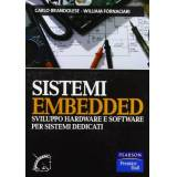 William Fornaciari Sistemi embedded. Sviluppo hardware e software per sistemi dedicati
