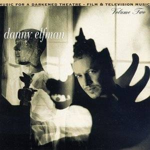 Danny Elfman Music for a Darkened Theater: Film & T.V. Music 2