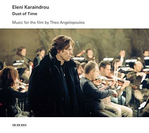 Eleni Karaindrou Dust of Time - Music for the film by Theodoros Angelopoulos