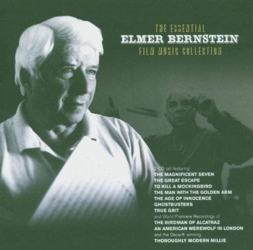 Elmer Bernstein The Essential Film Music Collection