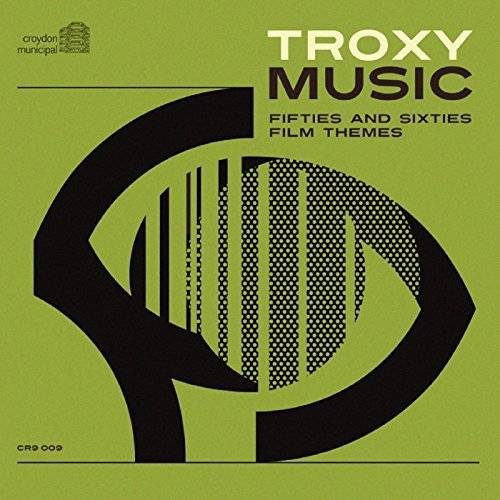 Various Artists Troxy Music Fifties And Sixties Film Themes