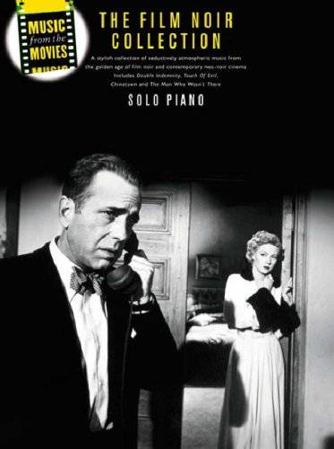 Music from the Movies : the film noir collection (piano solo)