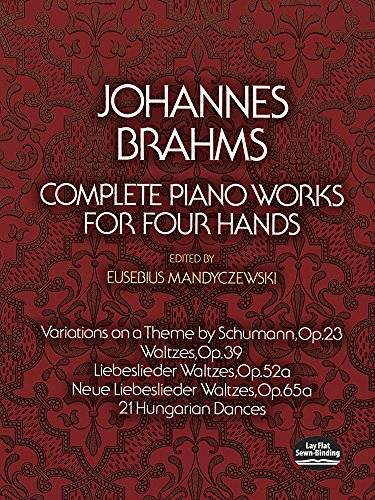 J. Brahms Complete Piano Works for Four Hands