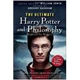 The Ultimate Harry Potter and Philosophy: Hogwarts for Muggles ISBN: