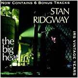 Stan Ridgway The Big Heat