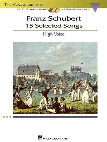 Franz Schubert: 15 Selected Songs – High Voice (Book and CD). Per Alta Voce, Accompagnamento al Pianoforte