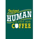Cardelicious Instant Human aggiungere caffè, Blank Greeting Card