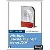 Microsoft Windows Essential Business Server 2008 - Das Handbuch