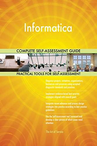 ART Informatica All-Inclusive Self-Assessment - More than 680 Success Criteria, Instant Visual Insights, Comprehensive Spreadsheet Dashboard, Auto-Prioritized for Quick Results