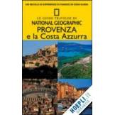 AA.VV. PROVENZA E LA COSTA AZZURRA GUIDA NATIONAL GEOGRAPHIC IT. 2009 ISBN:9788854011298