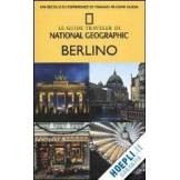 SIMONIS DAMIEN BERLINO GUIDA NATIONAL GEOGRAPHIC IT. 2012 ISBN:9788854020351