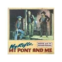 My Rifle, My Pony And Me - Movie And TV Soundtracks