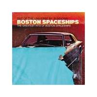 Out Of The Universe By Sundown - The Greatest Hits Of Boston Spaceships