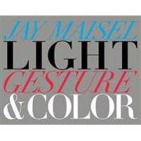 Maisel, Jay Light, Gesture& Color (0134032268)