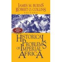 Burns, James M Historical Problems of Imperial Africa (1558766170)