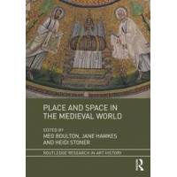 Boulton, Meg (EDT) Place and Space in the Medieval World (1138220205)