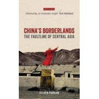 Parham, Steven China&#39s Borderlands: The Faultline of Central Asia (1784535060)
