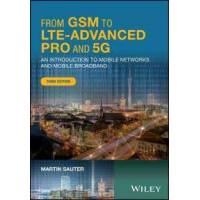Sauter Martin From GSM to Lte-Advanced Pro and 5g: An Introduction to Mobile Networks and Mobile Broadband (111934686X)